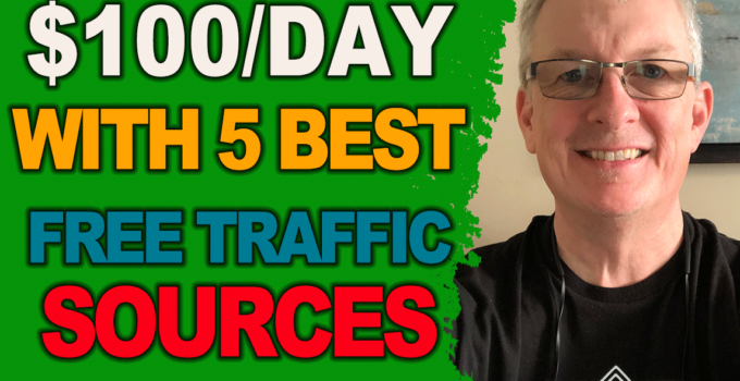 5 best free traffic sources 2019 you need to be using for affiliate marketing make money online $100 a day