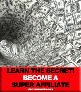 Learn the secret! Become a Super Affiliate